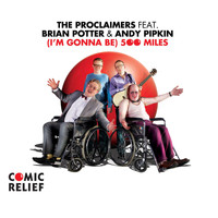 The Proclaimers - I'm Gonna Be (500 miles) [feat. Brian Potter & Andy Pipkin)