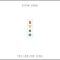 Elton John - Too Low For Zero