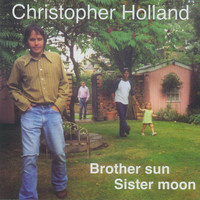 Christopher Holland - Brother sun Sister moon