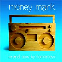 Money Mark - Brand New By Tomorrow (UK Version)