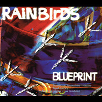 Rainbirds - Blueprint