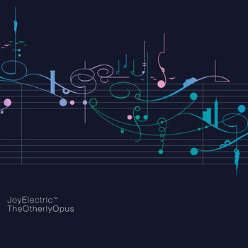 Joy Electric - The Otherly Opus