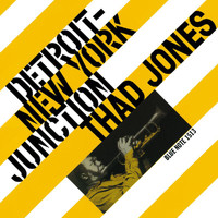Thad Jones - Detroit-New York Junction