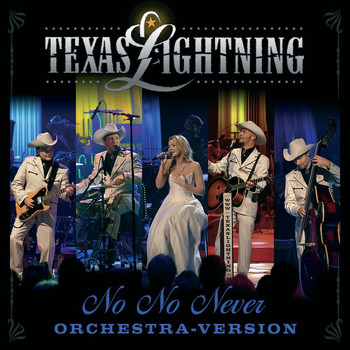 Texas Lightning - No No Never (Orchestra Version)