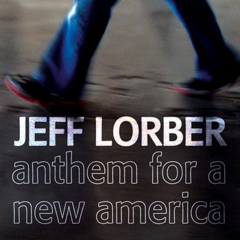 Jeff Lorber - Anthem For A New America