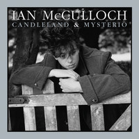 Ian McCulloch - Candleland & Mysterio [Extended Editions]