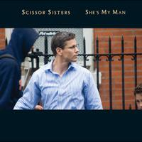 Scissor Sisters - She's My Man (International Comm Maxisingle)