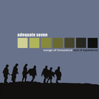 Adequate Seven - Songs of Innocence and of Experience (Explicit)