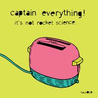 Captain Everything! - It's Not Rocket Science (Explicit)