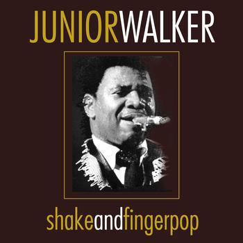 Junior Walker - Shake And Fingerpop