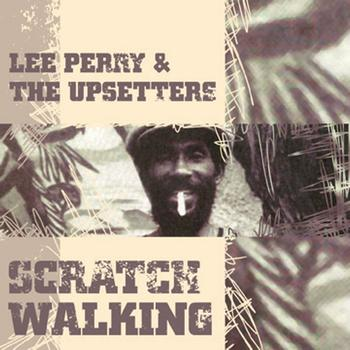 Lee Perry & The Upsetters - Scratch Walking
