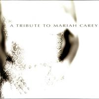 Various Artists - Mariah Carey Tribute - A Tribute To Mariah Carey