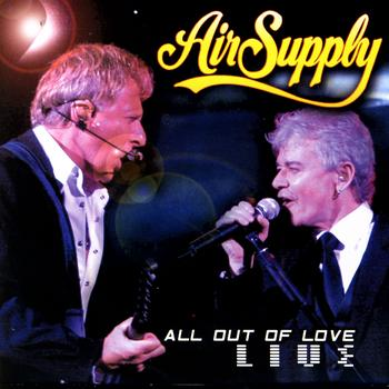 Air Supply - All Out Of Love Live