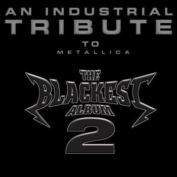 Various Artists - Metallica Tribute - The Blackest Album 2: An Industrial Tribute To Metallica