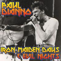 Paul Dianno - Iron Maiden Days & Evil Nights