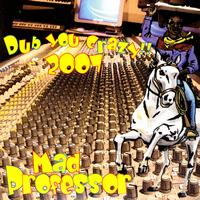 Mad Professor - Dub You Crazy 2007