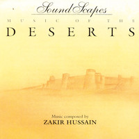 Zakir Hussain - Sound Scapes - Music Of The Deserts
