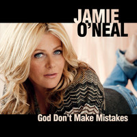 Jamie O'Neal - God Don't Make Mistakes
