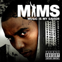 MIMS - Music Is My Savior (Explicit)