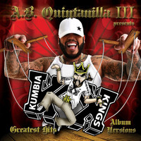 "A.B. Quintanilla III - A.B. Quintanilla III Presents Kumbia Kings Greatest Hits ""Album Versions"""