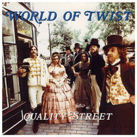 World Of Twist - Quality Street
