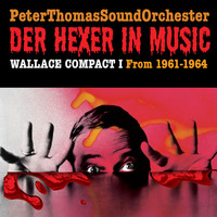 Peter Thomas - Der Hexer In Music / WALLACE COMPACT I