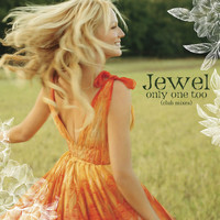 Jewel - Only One Too