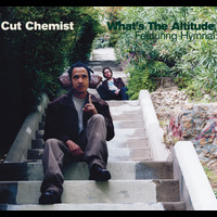 Cut Chemist - What's The Altitude (feat. Hymnal) (DMD Maxi)