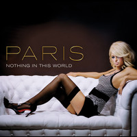Paris Hilton - Nothing In This World (U.S. Maxi Single)