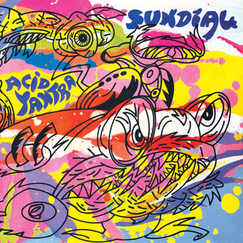 Sundial - Acid Yantra (Remastered)