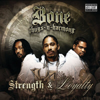 Bone Thugs-N-Harmony - Strength & Loyalty (Explicit Version)