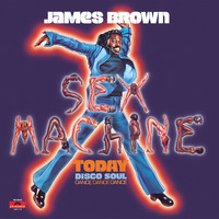 James Brown - Sex Machine Today