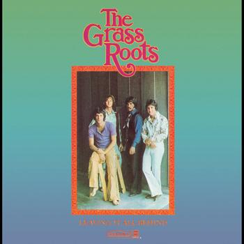 The Grass Roots - Leavin' It All Behind