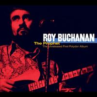 Roy Buchanan - The Prophet - Unreleased First Album