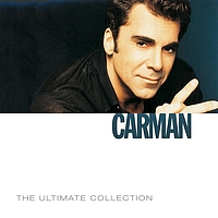 Carman - The Ultimate Collection