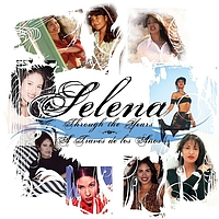 Selena - Through The Years/ A Traves De Los Anos