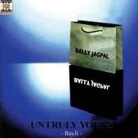Bally Jagpal - Untruly Yours