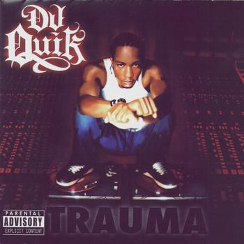 DJ Quik - Trauma (Explicit)