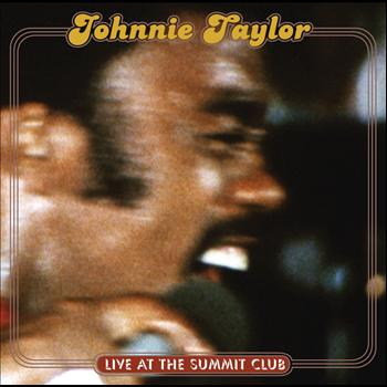 Johnnie Taylor - Live At The Summit Club