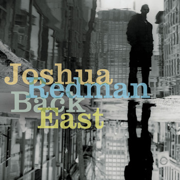 Joshua Redman - Back East