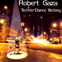 Robert Gaza - Techno - Dance Factory