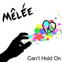 Mêlée - Can't Hold On