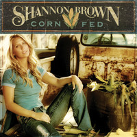 Shannon Brown - Corn Fed (U.S. Version)