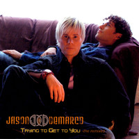 Jason and deMarco - Trying to Get to You - Dance Single