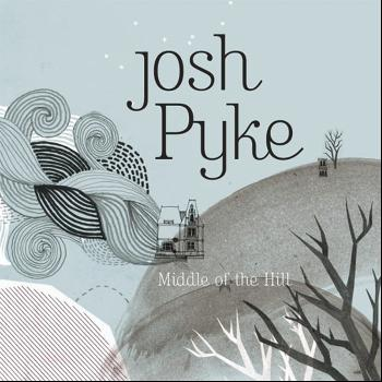 Josh Pyke - Middle Of The Hill