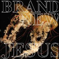 Brand New - Jesus Christ (International Version)