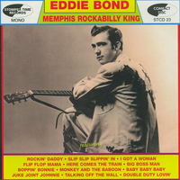 Eddie bond - Memphis Rockabilly King