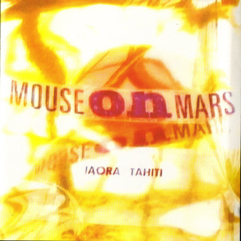 Mouse On Mars - Iaora Tahiti