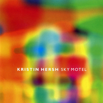 Kristin Hersh - Sky Motel (Explicit)