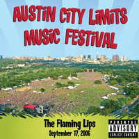 The Flaming Lips - Live at Austin City Limits Music Festival 2006 (Explicit)